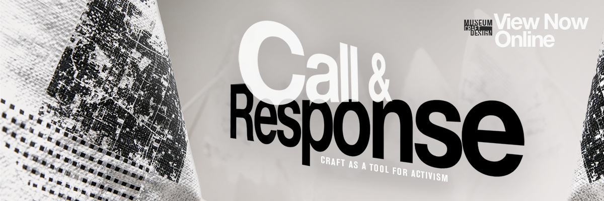 museum of craft and design view now online call and response craft as a tool for activism